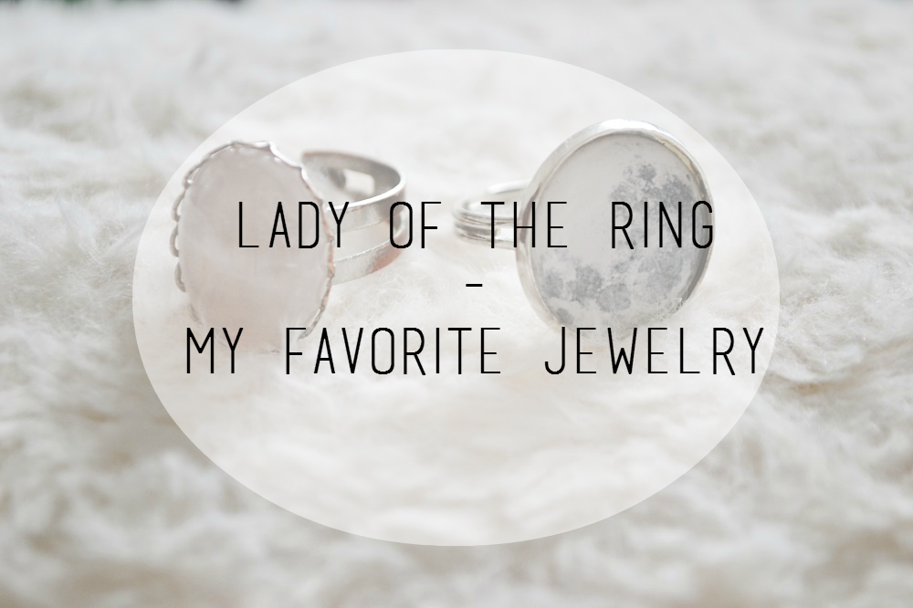 LADY OF THE RINGS – MY FAVORITE JEWELRY