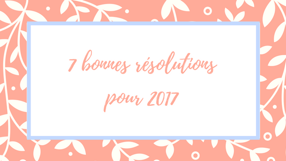 2017-goals-bonnes-resolutions